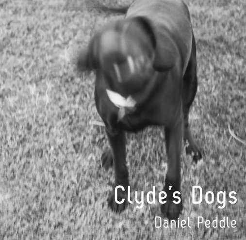 View Clyde's Dogs by Daniel Peddle