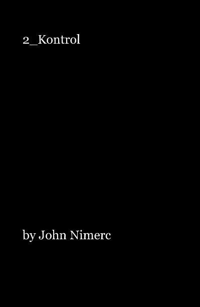 View 2_Kontrol by John Nimerc