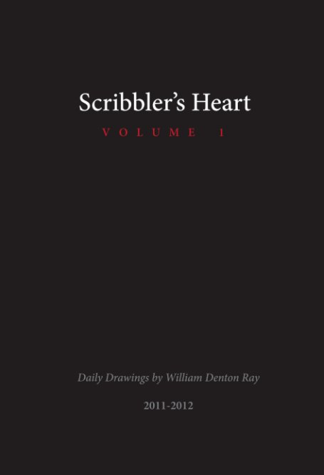 View Scribbler's Heart Volume 1 by William Denton Ray
