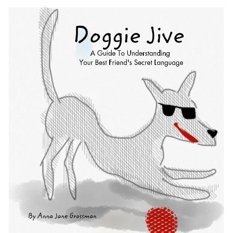 View Doggie Jive by Anna Jane Grossman