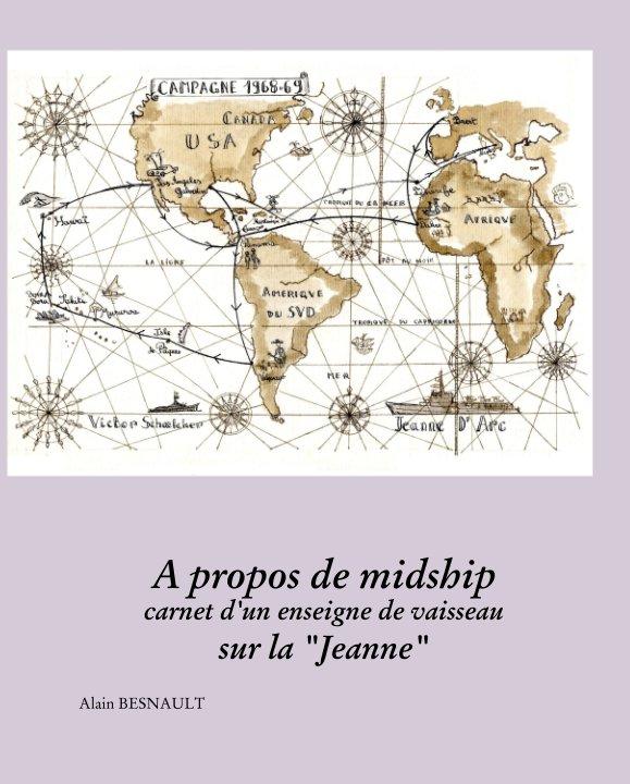 """Ver A propos de midship carnet d'un enseigne de vaisseau sur la """"Jeanne"""" por Alain BESNAULT"""