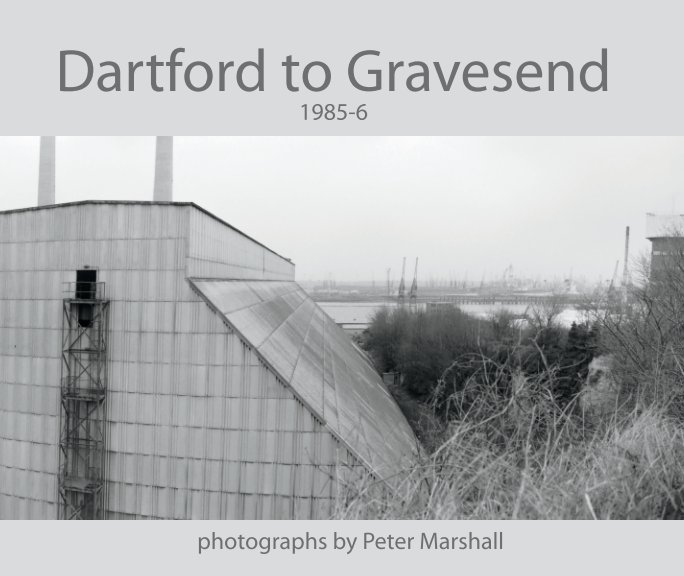 View Dartford to Gravesend: 1985-6 by Peter Marshall