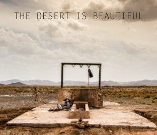 The Desert is Beautiful - Travel photo book