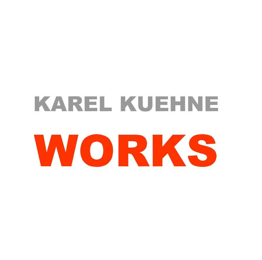 KAREL KUEHNE WORKS nach Karel Kuehne anzeigen