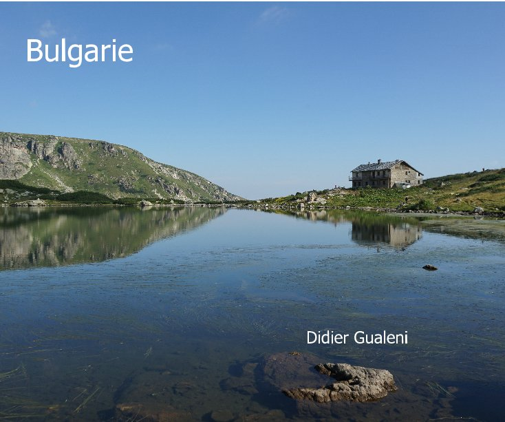 View Bulgarie Didier Gualeni by Didier Gualeni
