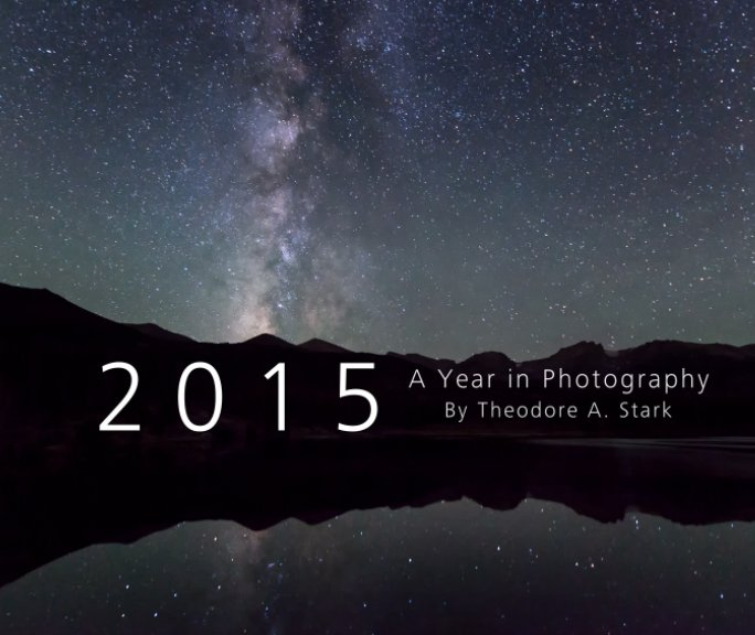View 2015 - A Year In Photography by Theodore A. Stark