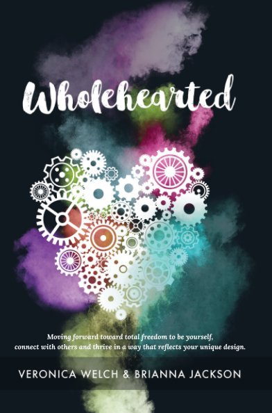 View Wholehearted by Veronica Welch & Brianna Jackson