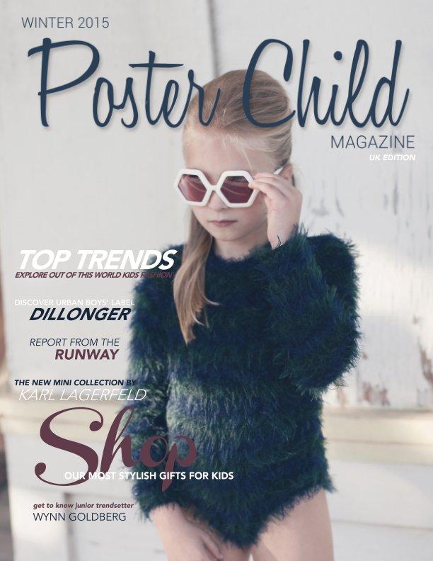 Bekijk Winter 2015 - UK Edition op Poster Child Magazine