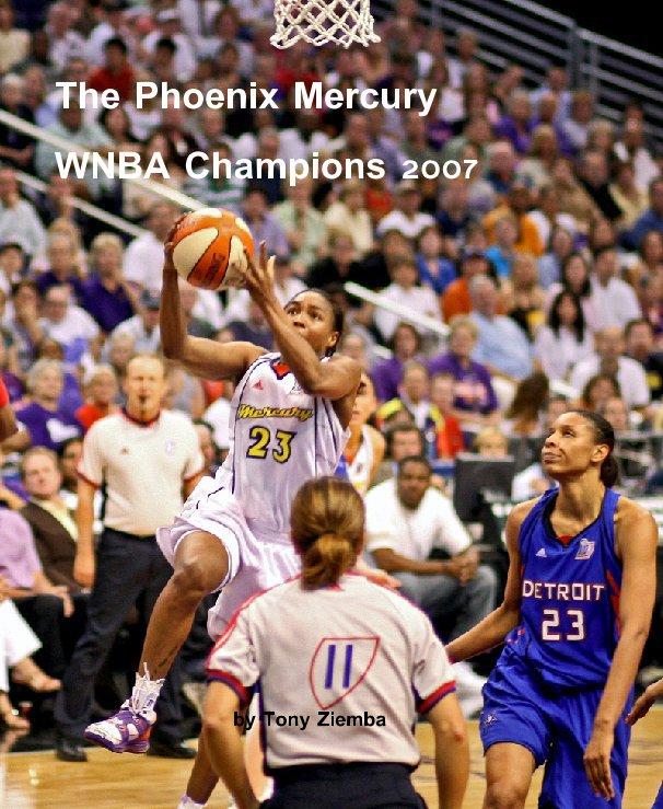 View The Phoenix Mercury, WNBA Champions 2007 by Tony Ziemba, Zphotos.net