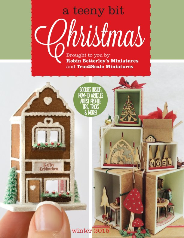 View A Teeny Bit... Christmas 2015 by Robin Betterley's Miniatures & True2Scale