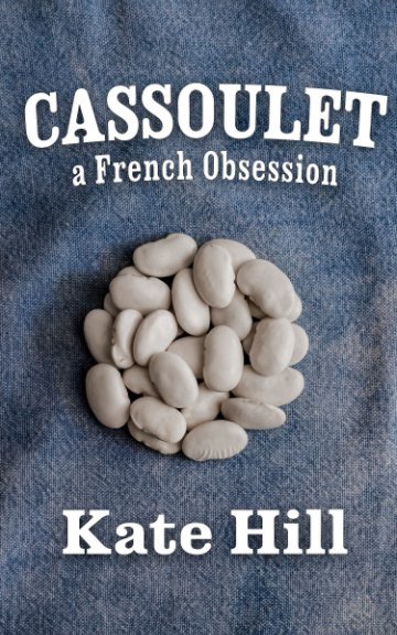 View Cassoulet by Kate Hill