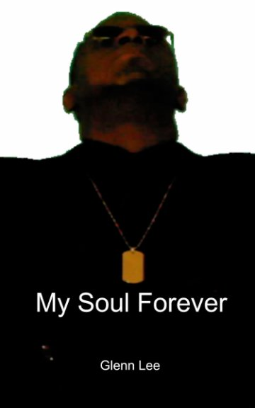 View My Soul Forever by Glenn Lee