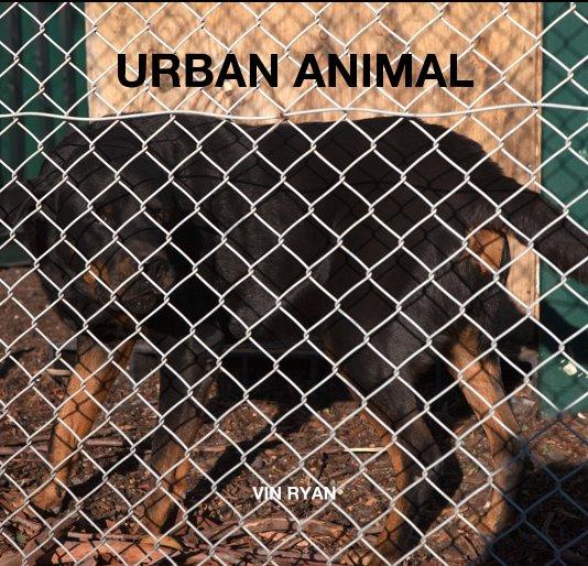 View URBAN ANIMAL by VIN RYAN