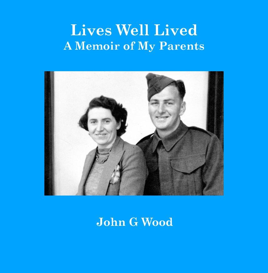 Bekijk Lives Well Lived op John G Wood