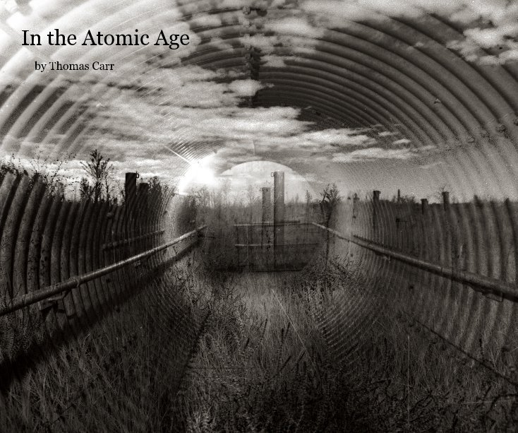 View In the Atomic Age by Thomas Carr