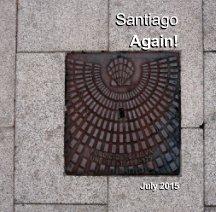 Santiago Again - 2015 - Travel photo book