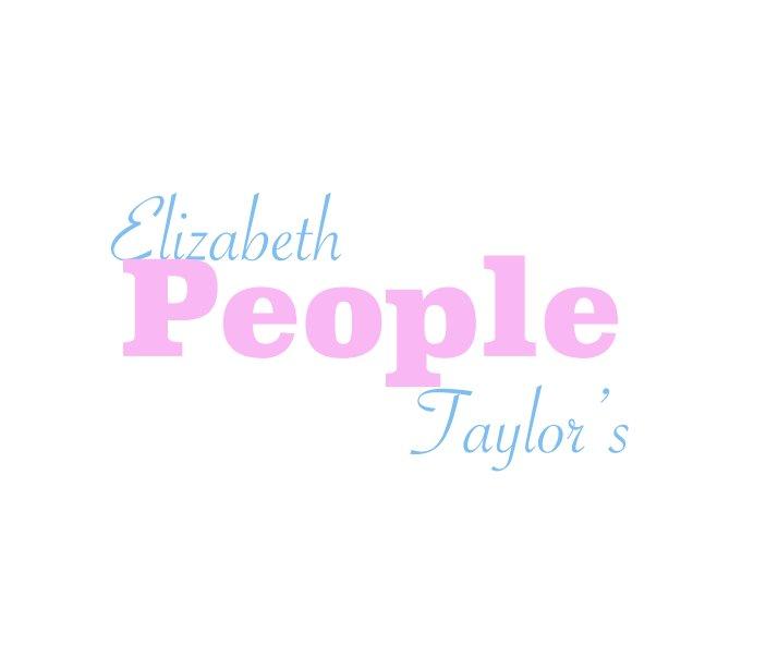View Elizabeth Taylor's People by Elizabeth Anne Taylor