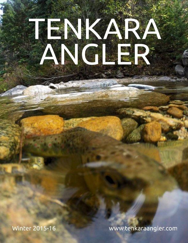 View Tenkara Angler (Premium) - Winter 2015-16 by Michael Agneta