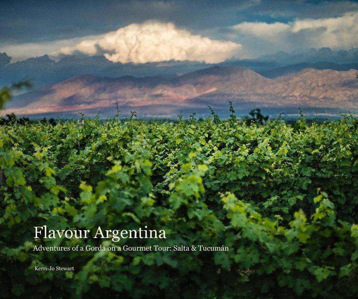 View Flavour Argentina by Kerri-Jo Stewart