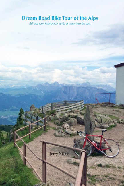 View Dream Road Bike Tour of the Alps by Jerry Nilson
