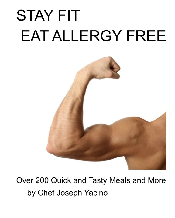 View Stay Fit Eat Allergy Free by Chef Joseph Yacino