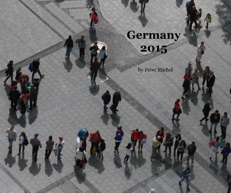 View Germany 2015 by Peter Michel