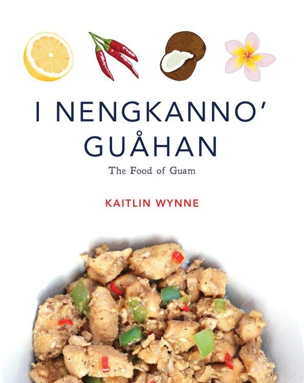 View I Nengkanno' Guåhan by Kaitlin Wynne