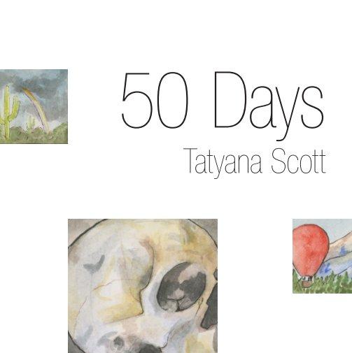 View 50 Days by Tatyana Scott