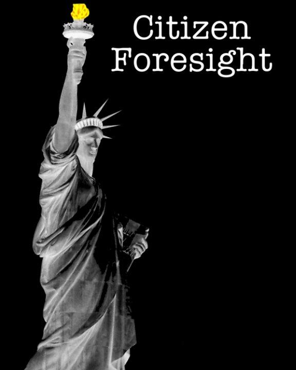 View Citizen Foresight by Adam Nicholas Paul