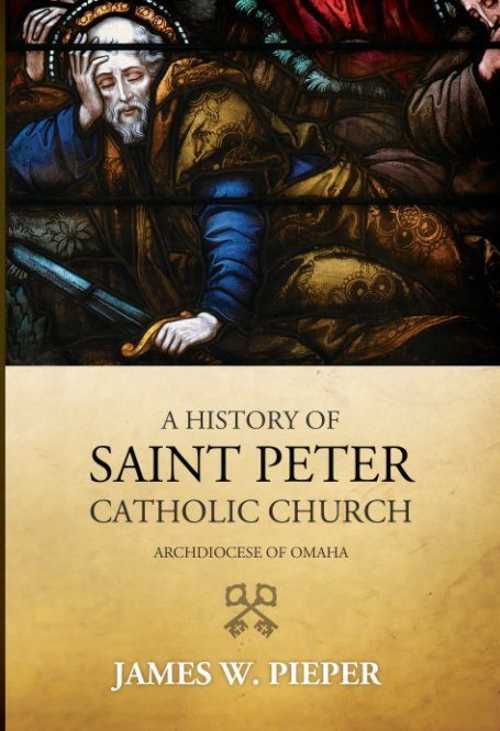 View A History of Saint Peter Catholic Church (hardcover) by James W. Pieper