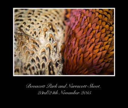 Bovacott Park and Narracott Shoot. 23rd/24th November 2015 - Arts & Photography Books photo book
