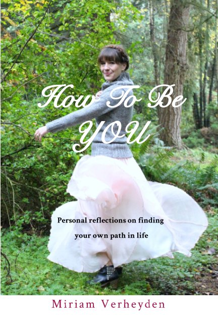 View How To Be YOU by Miriam Verheyden