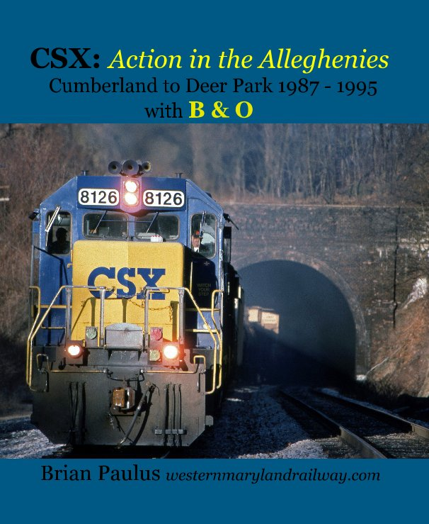 View CSX: Action in the Alleghenies Cumberland to Deer Park 1987 - 1995 with B & O by Brian Paulus