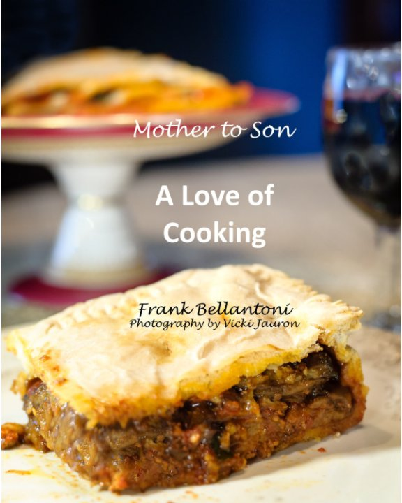 View Mother to Son - A Love of Cooking by Frank Bellantoni, Vicki Jauron