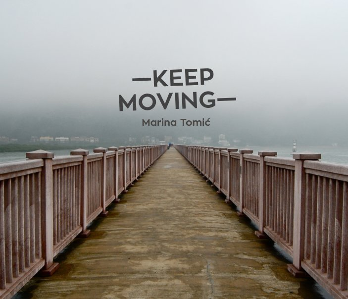 View Keep Moving by Marina Tomic