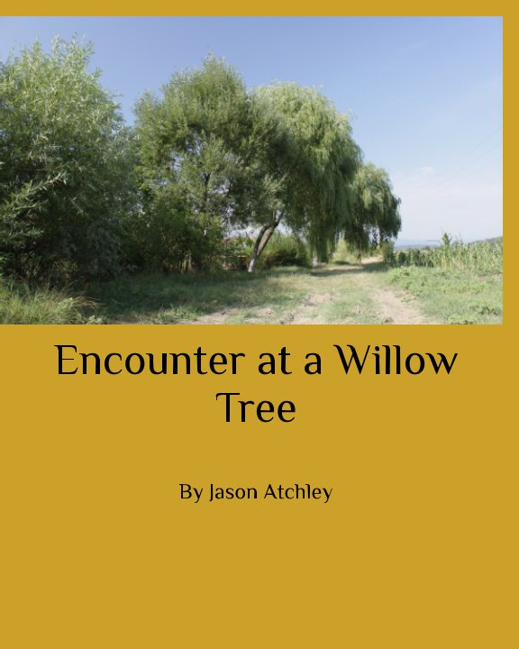 View Encoutner at a Willow Tree by Jason Atchley