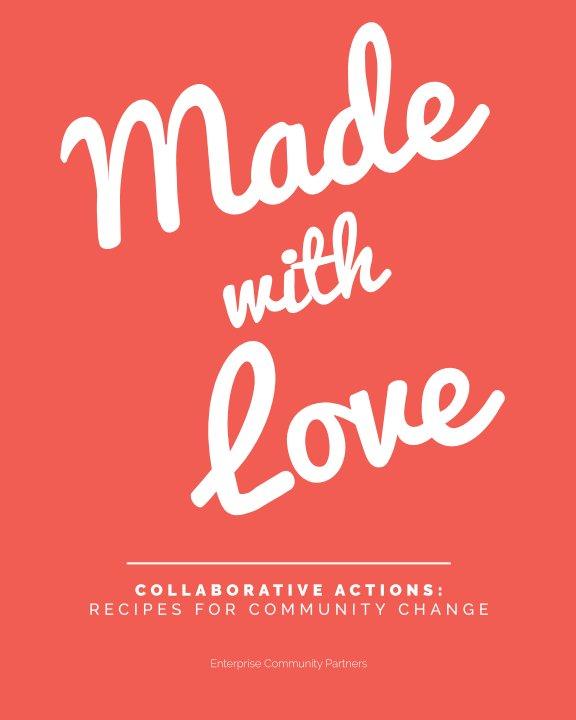 Made With Love Por Enterprise Community Partners Livros Do Blurb