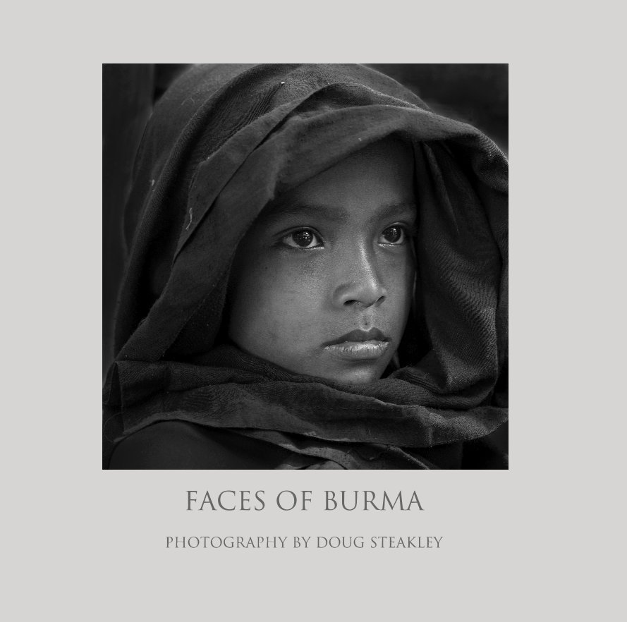 View Faces of Burma by Doug Steakley
