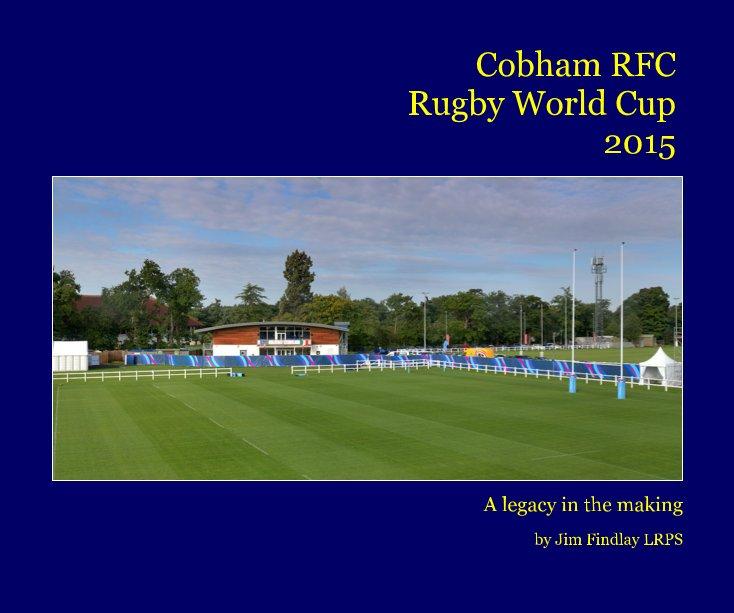 Cobham Rfc Rugby World Cup 2015 By Jim Findlay Lrps