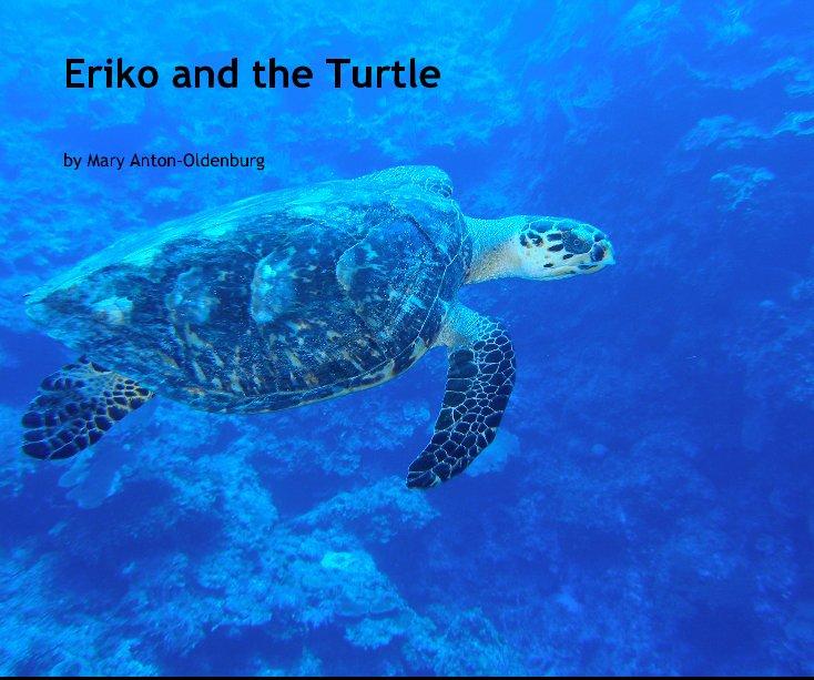 Ver Eriko and the Turtle por Mary Anton-Oldenburg