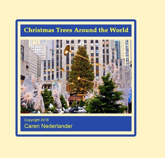 View Christmas Trees Around the World by Caren Nederlander