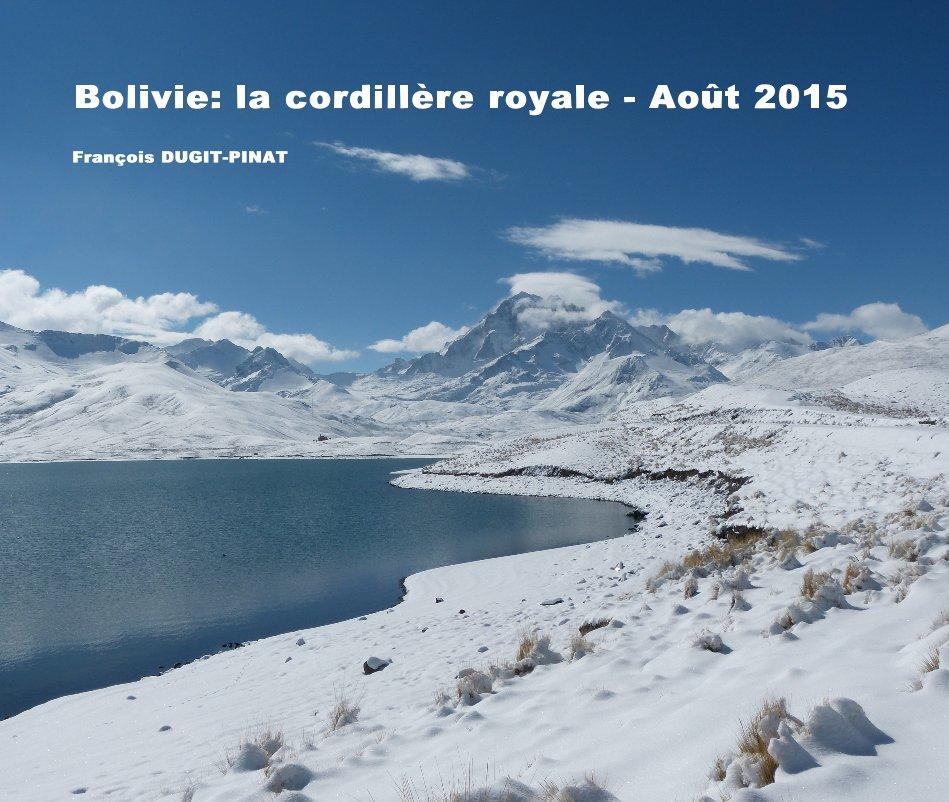 View Bolivie: la cordillère royale - Août 2015 by François DUGIT-PINAT