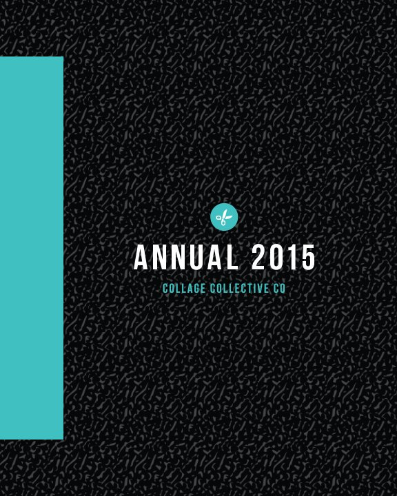 View ANNUAL 2015 by Collage Collective Co