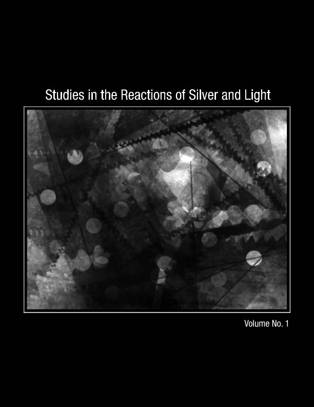 View Studies in the Reactions of Silver and Light Volume No. 1 by Shannon and Colleen Graham