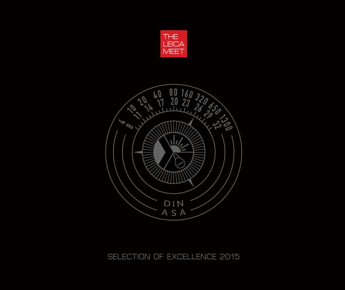 View The Leica Meet Selection of Excellence 2015 by S Cosh, G Mills, EM Muldoon & O Willoughby