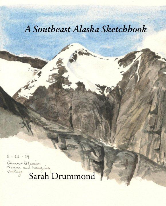 View A Southeast Alaska Sketchbook by Sarah Drummond