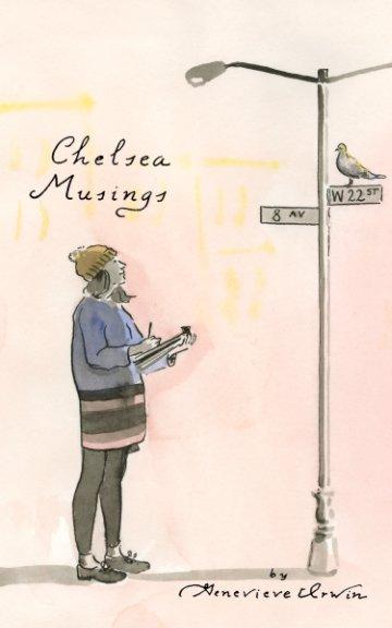 View Chelsea Musings by Genevieve Irwin
