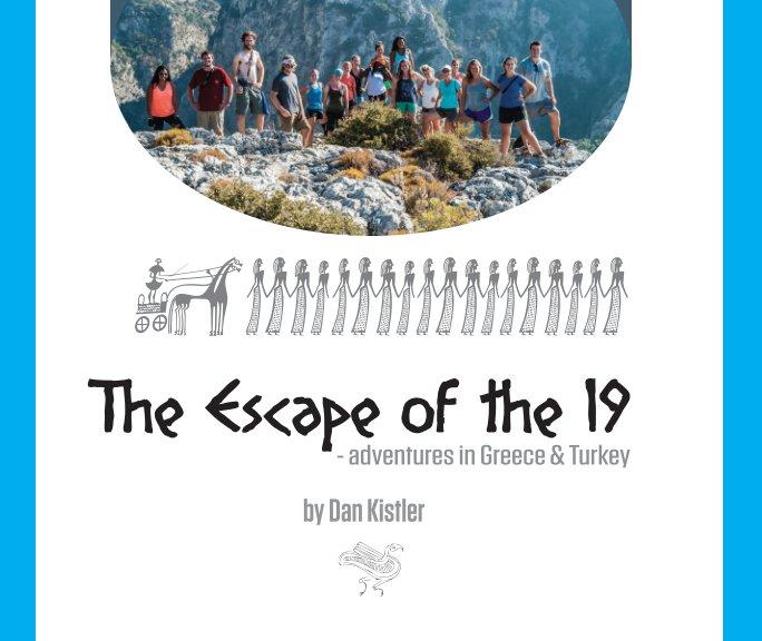 Visualizza The Escape of the 19 - 2016 Edition di Dan Kistler