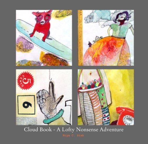 View Cloud Book - A Lofty Nonsense Adventure by Niya C. Sisk