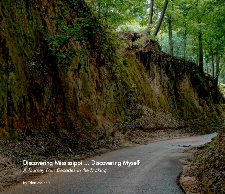 View Discovering Mississippi ... Discovering Myself by Dion McInnis